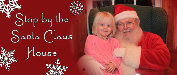 Stop by the Santa Claus House for photos with Santa!